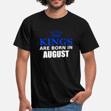 Kings kings are born in august - T-shirt Homme