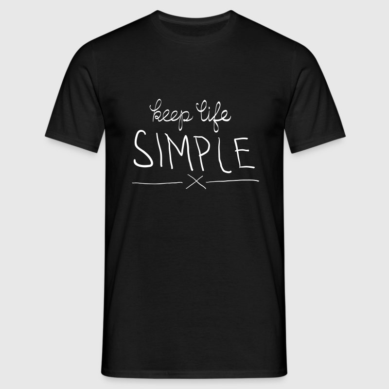 Keep Life Simple - Männer T-Shirt
