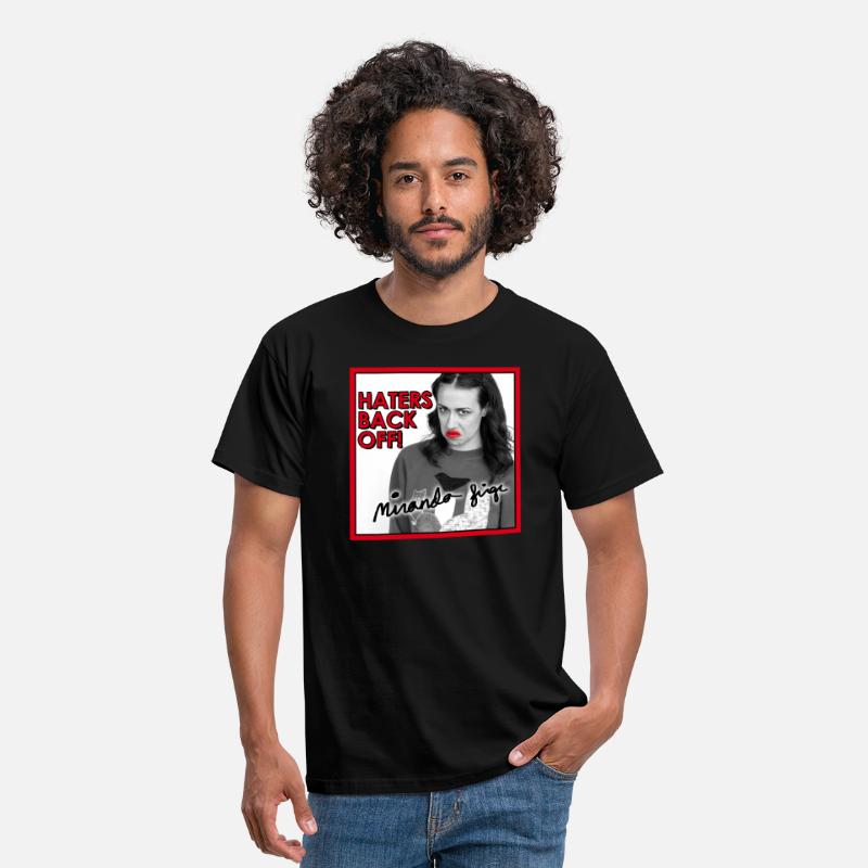 Miranda T-Shirts - Haters Back Off! Miranda Sings T-Shirts - Men's T-Shirt black