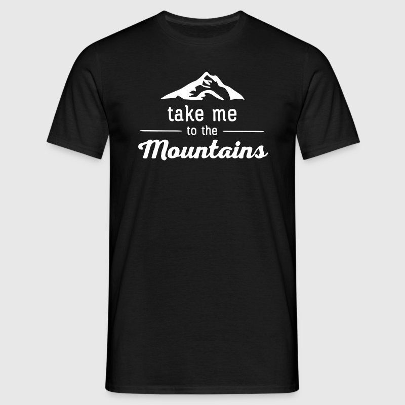 Take Me To The Mountains - T-shirt Homme
