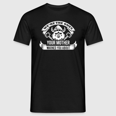 Wikinger - your mother warned you - Camiseta hombre