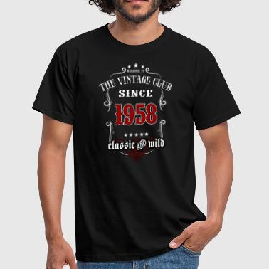 Vintage club since 1958 classic and wild - Birthday gift present RAHMENLOS - Männer T-Shirt