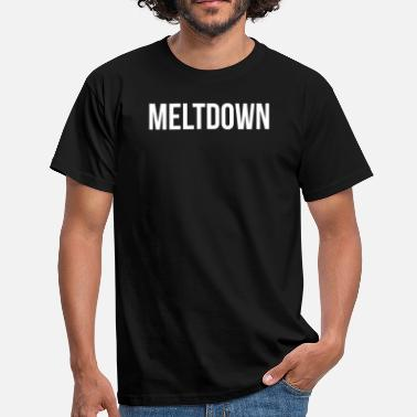 Meltdown Meltdown - Men's T-Shirt