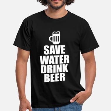 Beer Alcohol Fun Shirt - Save water drink beer - Men's T-Shirt