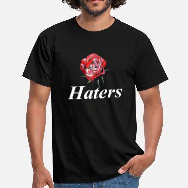 Hater Fuck You Rose Haters Graphic - Men's T-Shirt