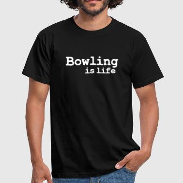 bowling is life - Mannen T-shirt