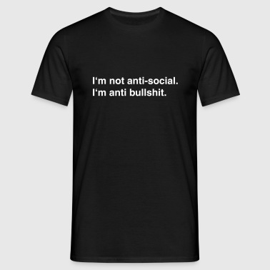 II'm not anti-social - Männer T-Shirt