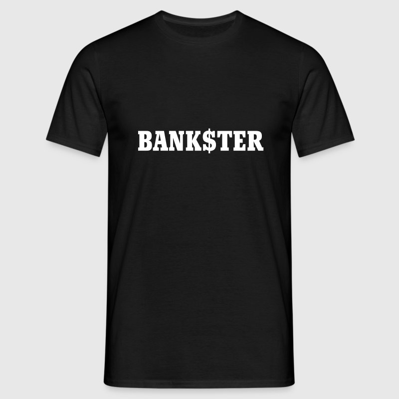 Bankster | Bank | Finance | Gangster | Bank$ter - T-shirt Homme