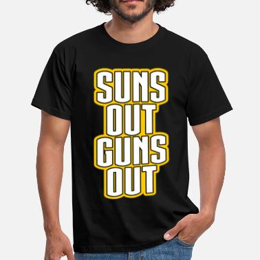 Suns Out Guns Out Suns Out Guns Out - Men's T-Shirt