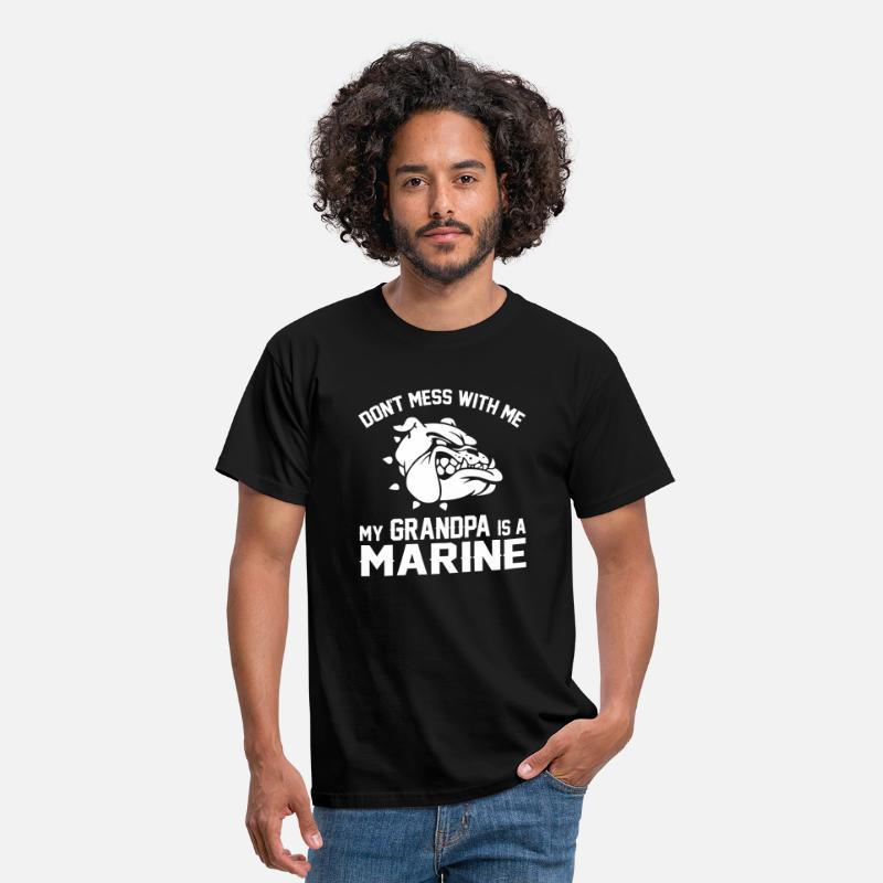Military T-Shirts - Don't Mess Wiht Me My Grandpa Is a Marine - Men's T-Shirt black