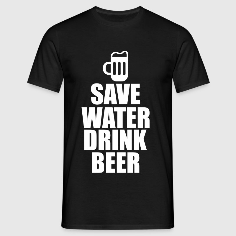 Alcohol Fun Shirt - Save water drink beer - Männer T-Shirt