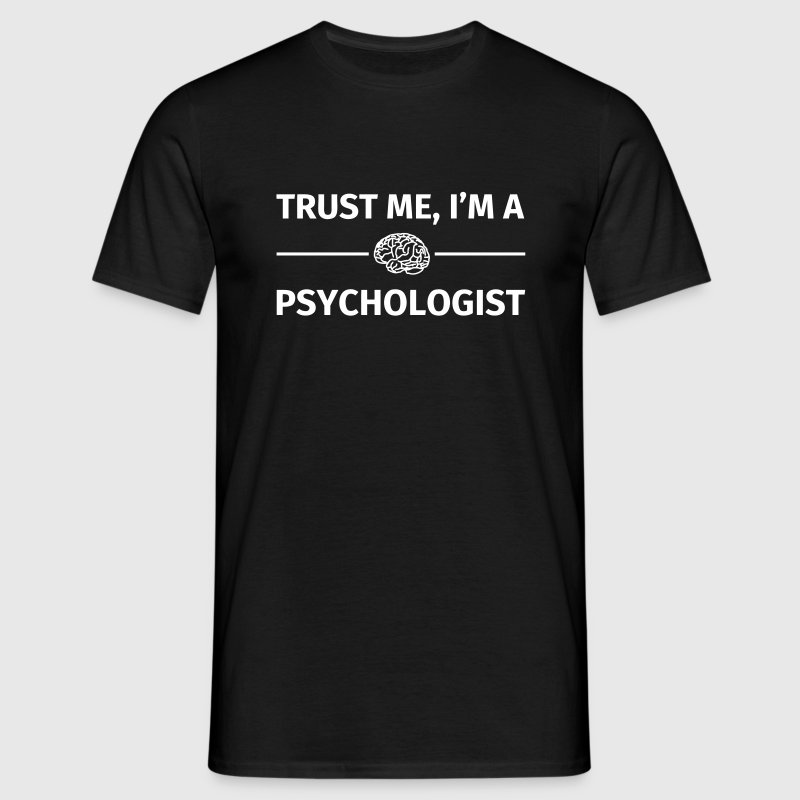 Trust me I'm a Psychologist - Men's T-Shirt