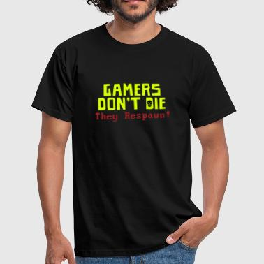 Gamers Don't Die - Men's T-Shirt