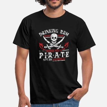 Pirate Drinking Rum makes you a Pirate - Men's T-Shirt