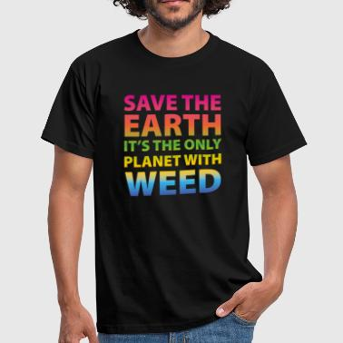 weed - save the earth - Mannen T-shirt