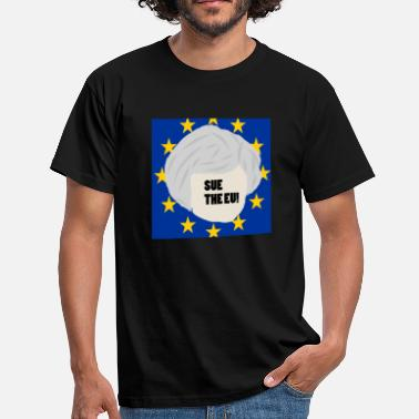 Theresa May SUE THE EU! - Men's T-Shirt