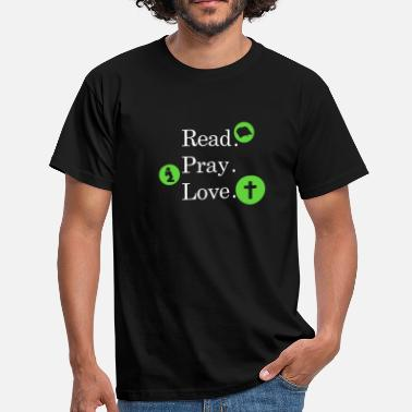 Pray Faith Read Pray Love Religion Faith faith T-Shirt Love - Men's T-Shirt