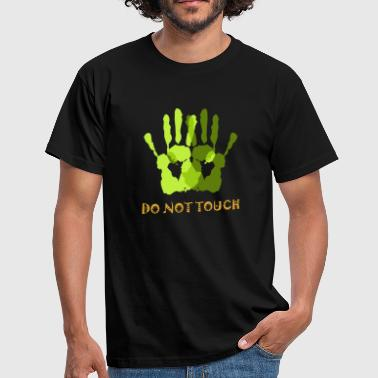 do not touch, do not touch, do not touch - Men's T-Shirt
