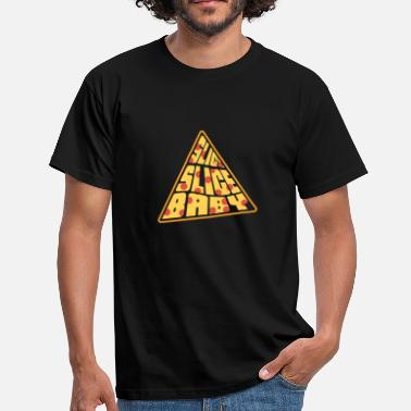 Slice Pizza Shirt Slice Slice Baby - Mannen T-shirt