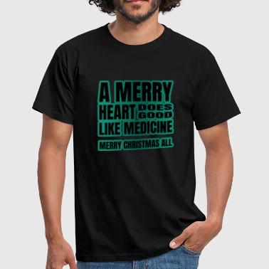 A Merry Heat Does Good Like Medicine. Merry Christ - Men's T-Shirt