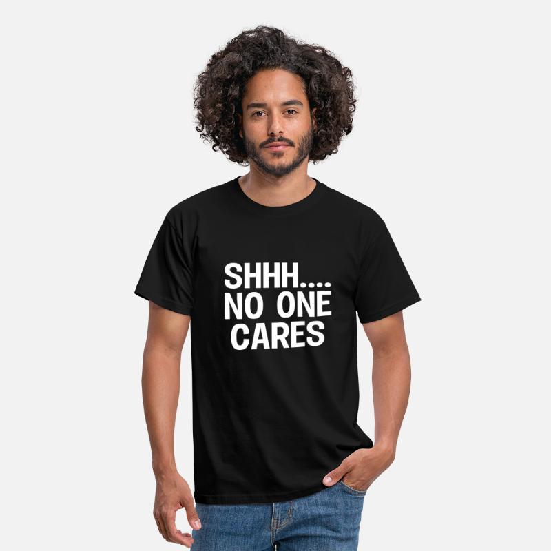 Cool T-Shirts - SHH... No one cares - Mannen T-shirt zwart