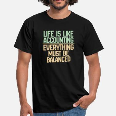 Accounting Accountant Funny Design - Life Is Like Accounting - Men's T-Shirt