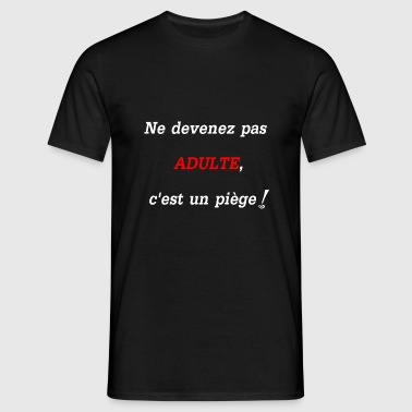 Adulte ? - T-shirt Homme