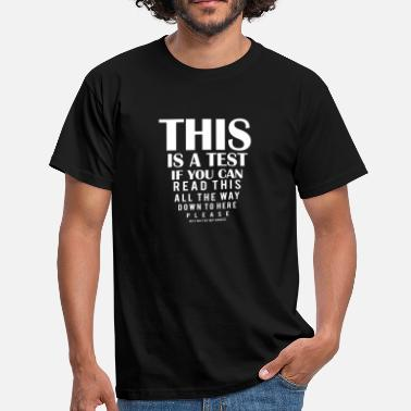 House THIS IS A TEST / Leave my house / gift - Men's T-Shirt