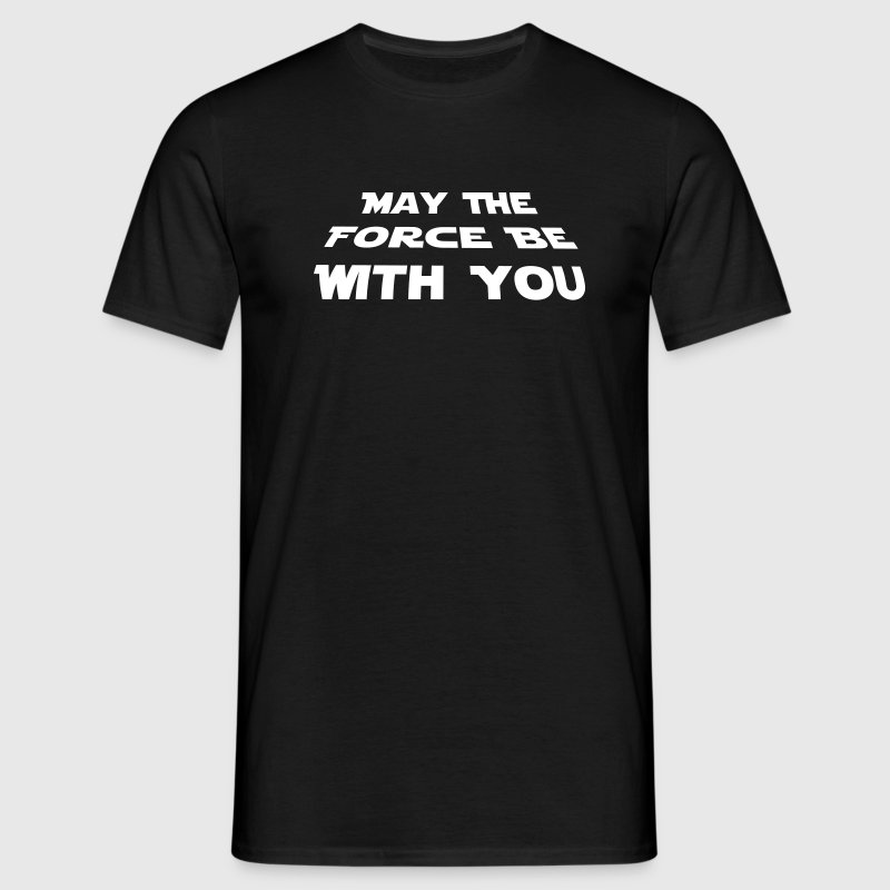 may the force be with you - Star Wars Zitat - T-shirt Homme