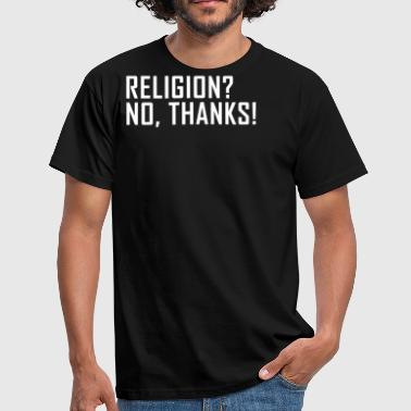 Religion? No thanks! Agnostic atheism - Men's T-Shirt
