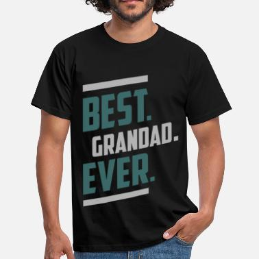 Best Grandad Ever Best Grandad Ever Tees - Men's T-Shirt