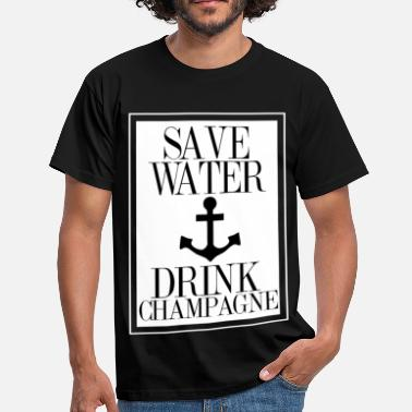Champagne Save Water Drink Champagne Statement Shirt with An - Männer T-Shirt