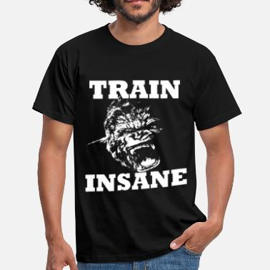 Train Insane Train Insane - Men's T-Shirt