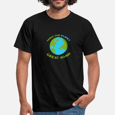 Great Day Great Planet Earth Day - Men's T-Shirt
