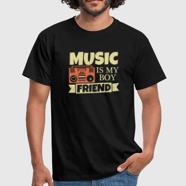 Music is my boyfriend - Men's T-Shirt