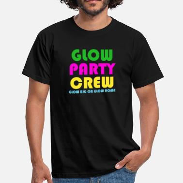 Glow In The Dark Funny Retro Glow Party Crew Glow Big Or Glow Home - Men's T-Shirt