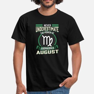 August Woman woman born in august - Men's T-Shirt