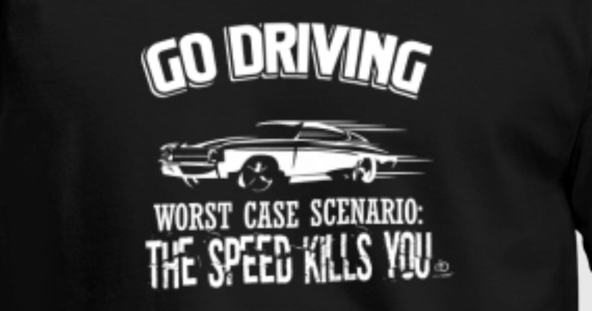 Go Driving Auto fahren Speed kills you Geschenk von EBENBLATT ...