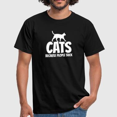 Cats People Suck I cat people hate cats - Men's T-Shirt