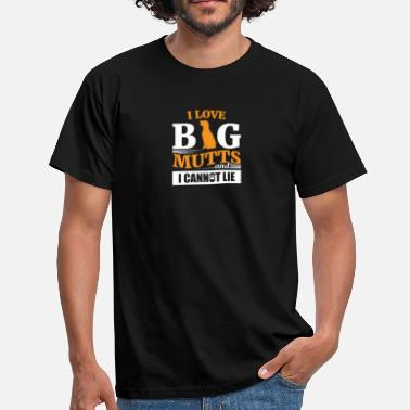 And I Cannot Lie I Love Big Mutts And I Cannot Lie - Men's T-Shirt