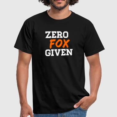 Zero Fucks Given I Fuck You Fox Fox Fux Foxes - Men's T-Shirt