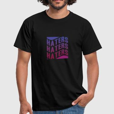 Haters haters - Mannen T-shirt