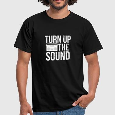Turn Up Turn Up Sound I Musik Radio Beat Charts DJ Disco - Männer T-Shirt