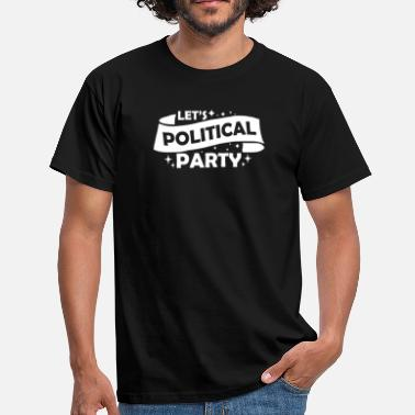 Political Parties Political PARTY - Men's T-Shirt
