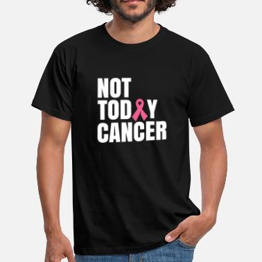 Fight Cancer Cancer Cancer Not Today Illness fight gift - Men's T-Shirt