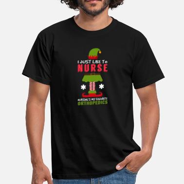 Graaf I Just Like To Nurse Orthopaedics Christmas Xmas - Mannen T-shirt