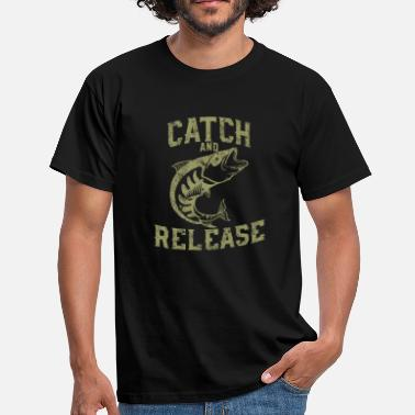 Release CATCH AND RELEASE - Men's T-Shirt