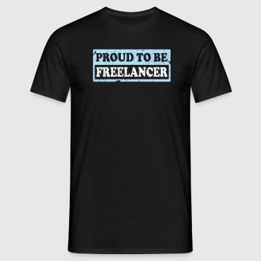 PROUD TO BE FREELANCER - Männer T-Shirt