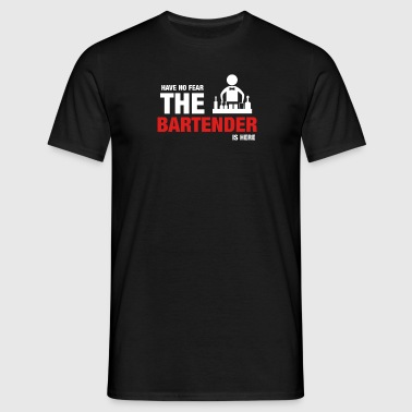 Have No Fear The Bartender Is Here - T-shirt herr