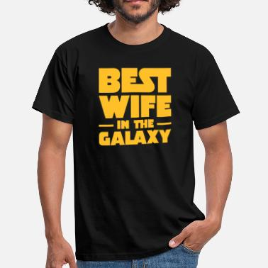 Ehefrau Best Wife In The Galaxy - Männer T-Shirt